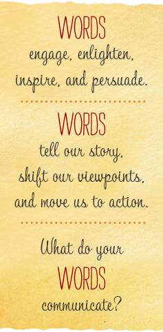 What do your words communicate?
